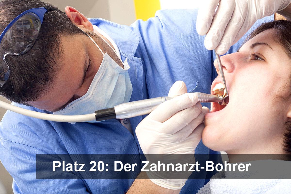 Platz 20: Der Zahnarzt-Bohrer